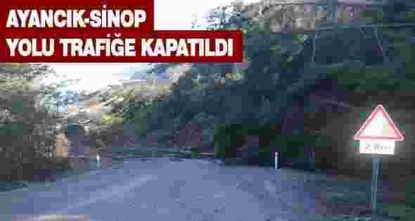 Ayancık-Sinop yolu trafige kapatıldı